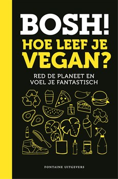 Bosh Hoe leef je vegan?